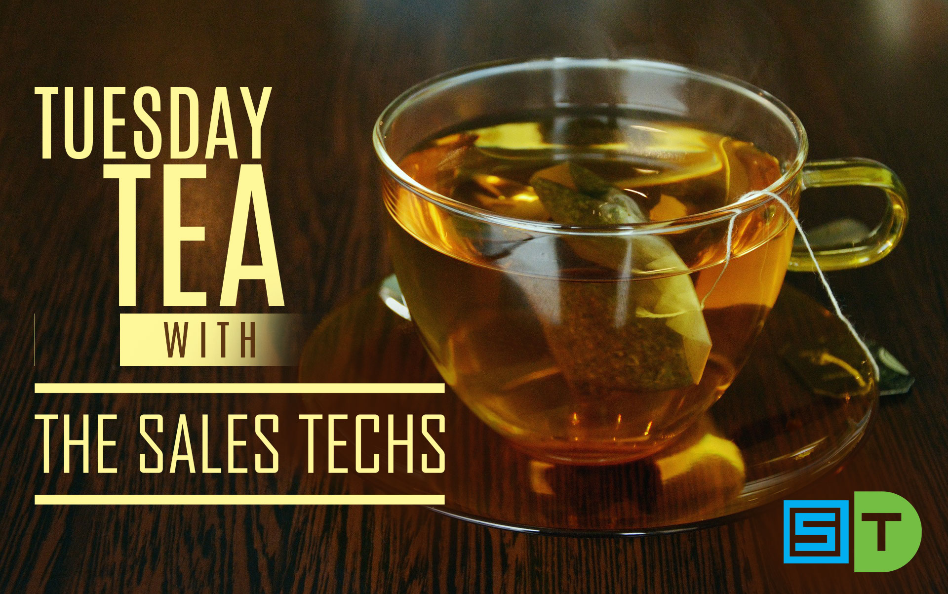 Tuesday Tea with Sales Techs